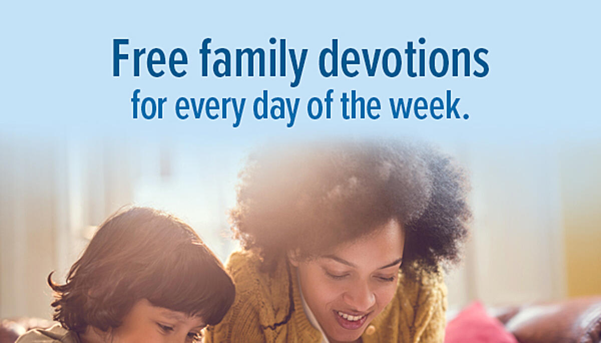 Family devotions for every day of the week.