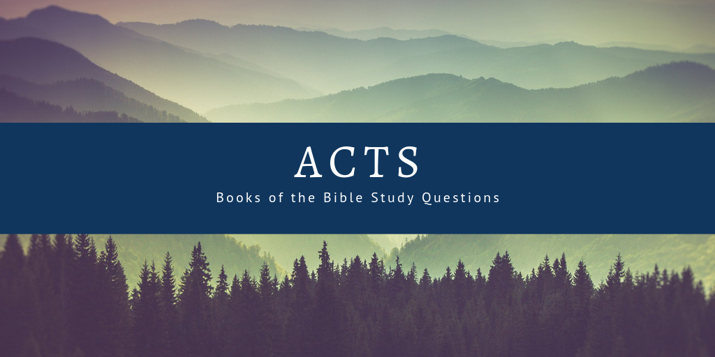 books of the bible study questions acts